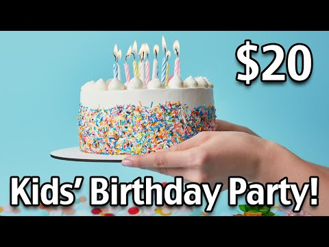 $20 Kids Birthday Party - Cheap Birthday Parties!