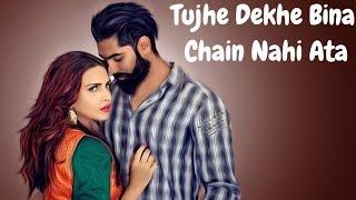 Parmish Verma | Tujhe Dekhe Bina | Love Story | Hindi Song Video