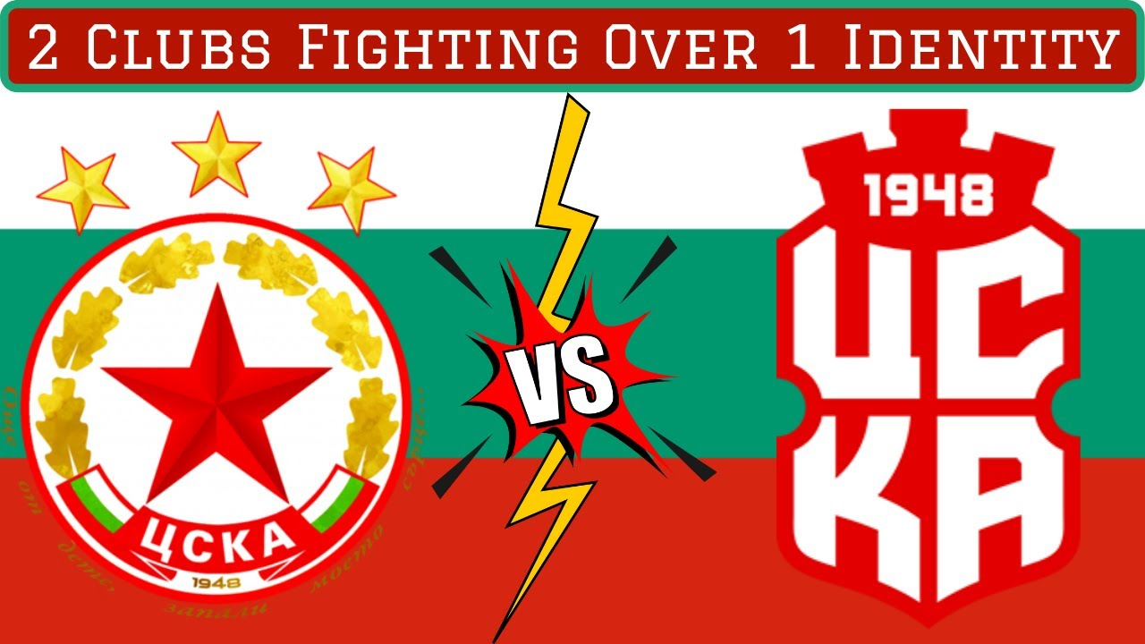 CSKA Sofia: Two Football Clubs Fighting For One Identity