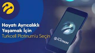 Hayatı Ayrıcalıklı Yaşamak İçin Turkcell Platinum'u Seçin thumbnail