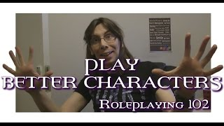 Play More Memorable Role-Playing Characters