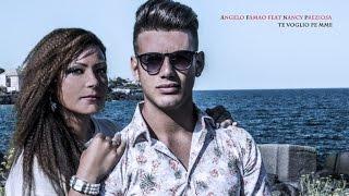 Angelo Famao Ft. Nancy Preziosa - Te voglio pe mme