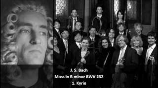 J. S. Bach - Mass in B Minor BWV 232 - 1. Kyrie eleison (1/23)