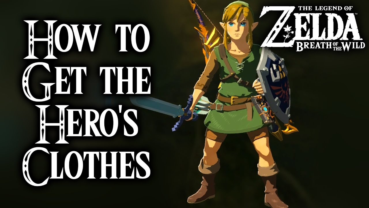 Breath Of The Wild How To Get The Hero S Clothes Legend Of Zelda