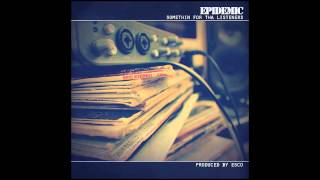 "Epidemic ""Mic Masters"" (Produced By Esco)"