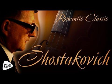 Romantic Classic - Dmitri Shostakovich