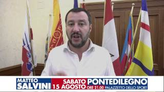 FESTA DELLA LEGA NORD 13-14-15 AGOSTO A PONTE DI LEGNO. OSPITE SABATO 15 MATTEO SALVINI