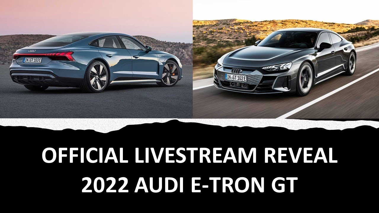 Official Full Reveal of the 2022 Audi e-tron GT Livestream - just released today.
