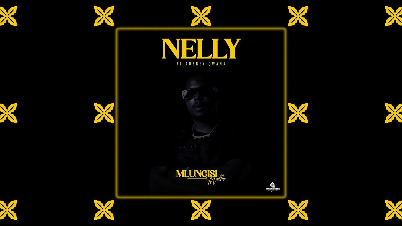 Download Mlungisi Mathe - Nelly ft. Aubrey Qwana