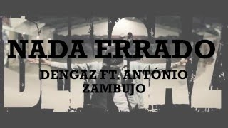 Dengaz   Nada Errado ft  António Zambujo Lyrics