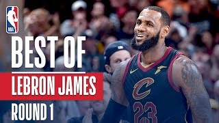 LeBron James' Best Plays | 2018 NBA Playoffs | First Round