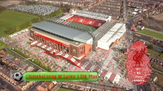The 12th man song & lyrics, one night in istanbul, liverpool fc