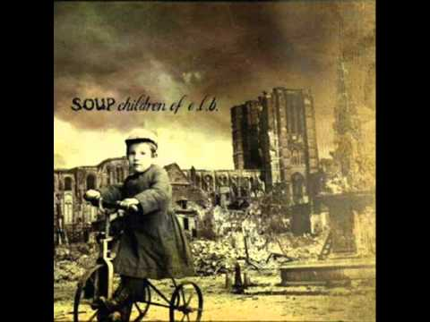 Soup - Children Of E.L.B. Pt 1&2