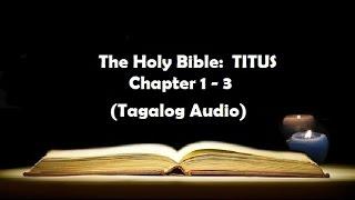 Download lagu (17) The Holy Bible: TITUS Chapter 1 - 3 (Tagalog Audio)