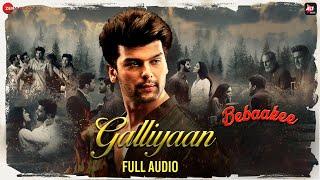 Galliyaan - Full Audio | Bebaakee | Kushal Tandon & Shivjyoti Rajput | Akhil Sachdeva & Asees Kaur