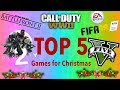 TOP 5 BEST GAMES TO ASK FOR CHRISTMAS 2017!!
