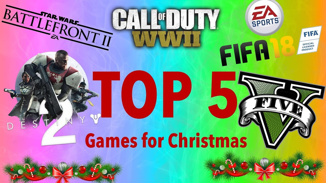 top 5 best games to ask for christmas 2017