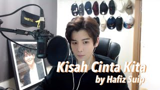 Hafiz Suip - Kisah Cinta Kita (Live Cover by HAN BYUL)