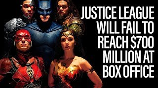 Justice League Will Fail To Hit $700 Million At Box Office - Box Office Report
