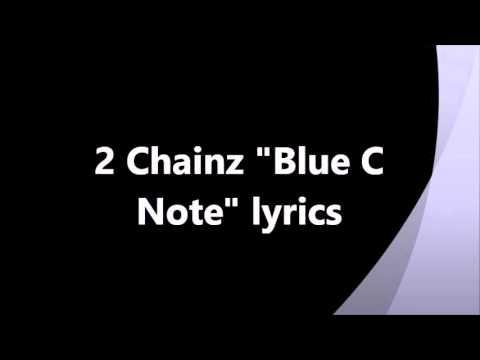 "2 Chainz ""Blue C  Note"" lyrics"