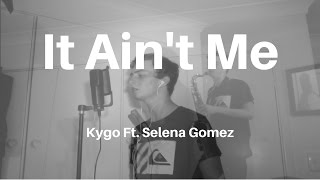 It Ain't Me - Kygo Ft. Selena Gomez (Cover w/ Sax) | Matt Landi