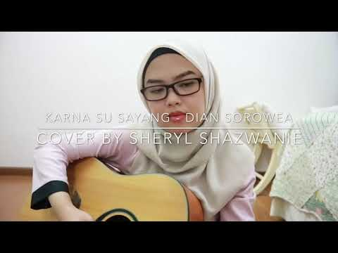 Karna Su Sayang - Dian Sorowea Ft Near (cover By Sheryl Shazwanie)