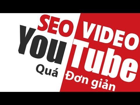 Cách Đưa Video Lên Top Youtube | Seo Video Lên Top Youtube  Nhanh Chóng