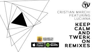 Cristian Marchi Feat. Luciana - Keep Calm & Twerk On (Freakhouze Remix) - Time Records