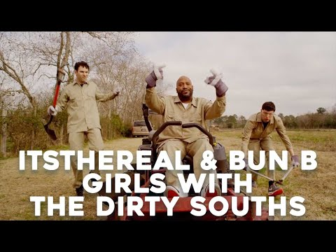 Girls With The Dirty Souths - ItsTheReal Feat. Bun B