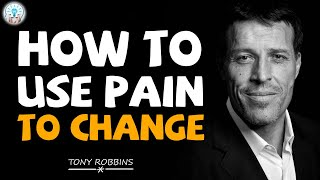 Tony Robbins Motivational Spęeches - How to Use Pain to Change