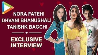 Dilbar - Nora Fatehi | Dhvani Bhanushali | Tanishk Bagchi | FULL - INTERVIEW