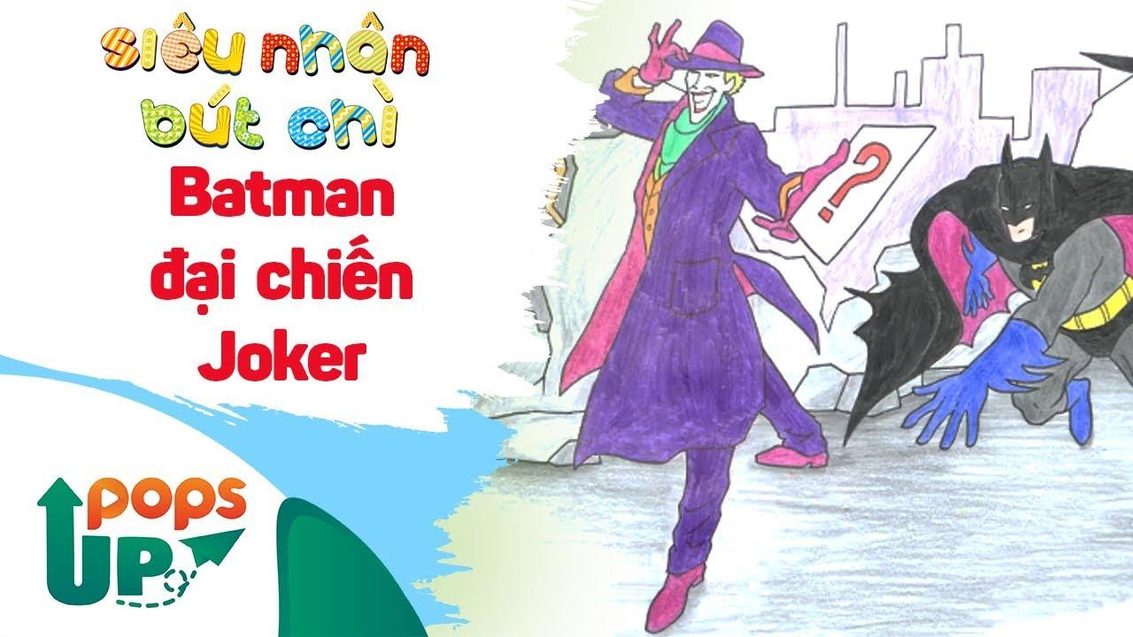 Hướng Dẫn Vẽ Batman Đại Chiến Joker - Siêu Nhân Bút Chì | Bé Học Vẽ Tranh Và Tô Màu
