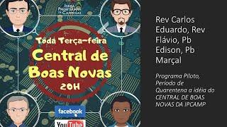 CENTRAL DE BOAS NOVAS DA IPCAMP - Programa 00