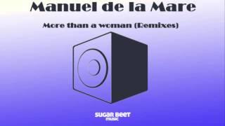 Manuel De La Mare - More than a woman (Lokomotiive & Jonathan Calvo remix)