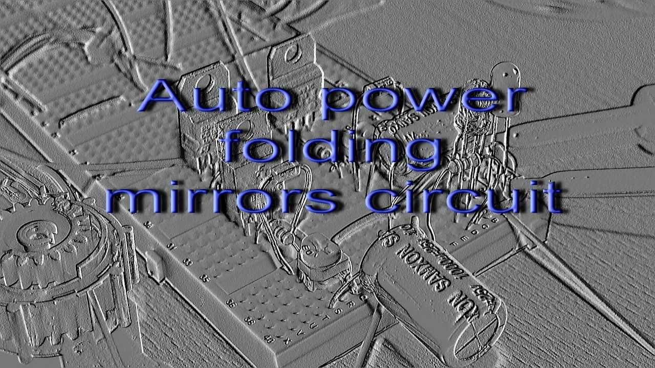 Simple Wiring Diagram Of A Car Speed Queen Dryer Automatic Folding Side Mirrors Circuit - Youtube