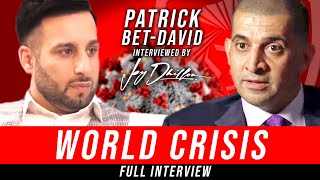 PATRICK BET-DAVID : WORLD CRISIS & The Opportunities (MUST WATCH INTERVIEW)