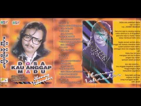 Dos Kau Anggap Madu / Jhonny Iskandar (original Full)