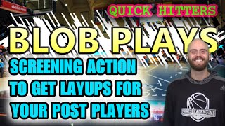 Quick Hitting BLOB Plays | Screening Action To Get Your BIGS One Pass Layups | Basketball X's & O's