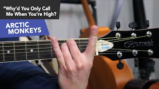 Why'd You Only Call Me When You're High? EASY Arctic Monkeys Guitar Lesson Tutorial