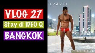 Gambar cover VLOG 27 : Stay di IDEO Q Bangkok