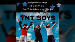 """TNT BOYS """"FRIENDSHIP TRIBUTE VIDEO CLIPS""""-At the beginning by ANASTASIA"""