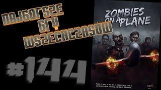 Najgorsze Gry Wszechczasów - Zombie w Samolocie (Odcinek 144)