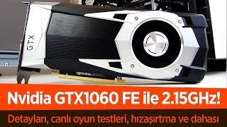 2.15GHz'e HIZ AŞIRTTIK!   Nvidia GTX1060 Founder Edition Türkçe İnceleme Videosu