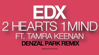 EDX feat. Tamra Keenan - 2 Hearts 1 Mind (Denzal Park Remix) [PinkStar Records]