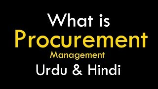 Whats is Procurement | procurement management | procurement process in Hindi & Urdu