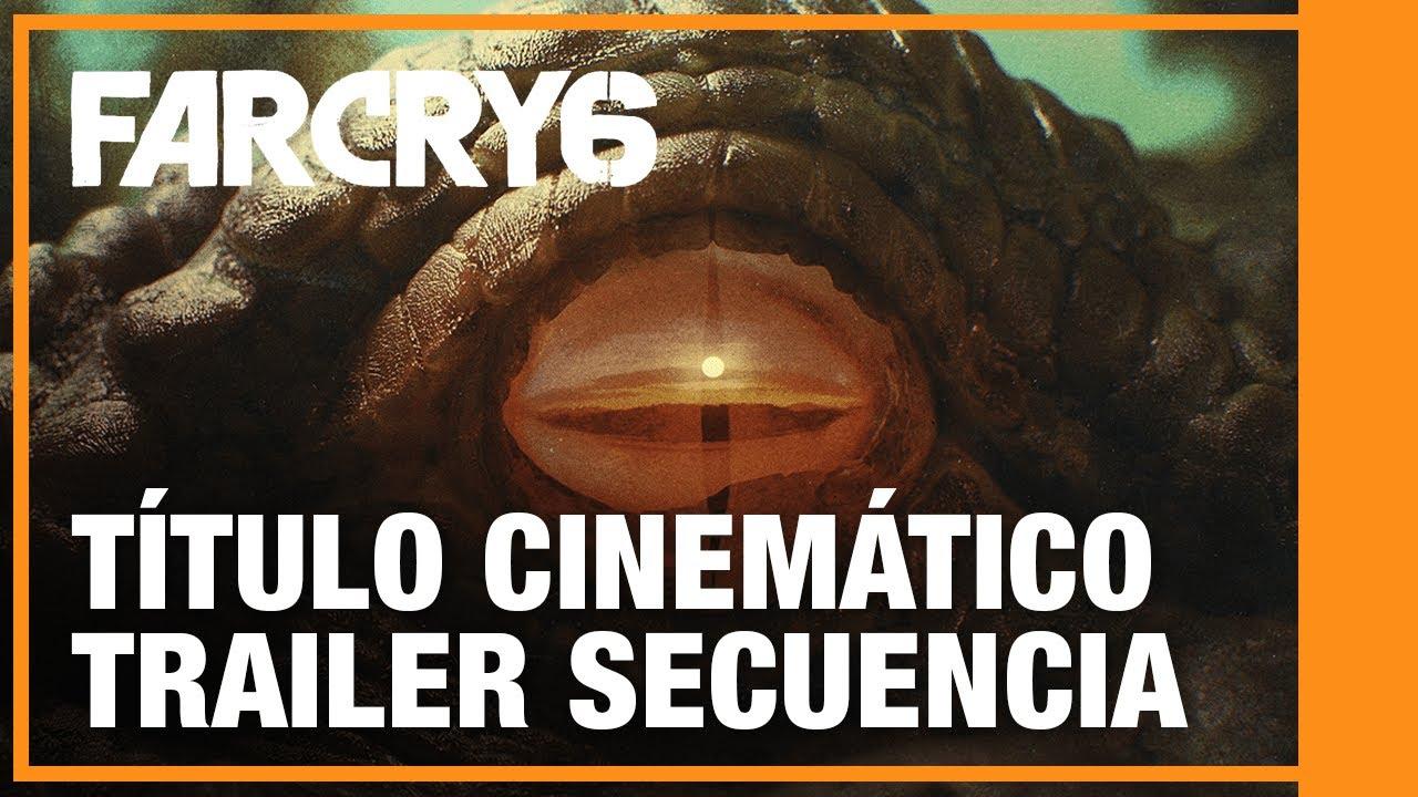 Far Cry 6 - Título Cinemático | Trailer Secuencia