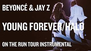 Beyoncé & Jay Z - Young Forever/Halo (On The Run Tour Instrumental)