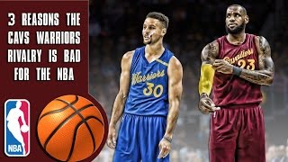 3 reasons the cavs warriors rivalry is bad for the nba