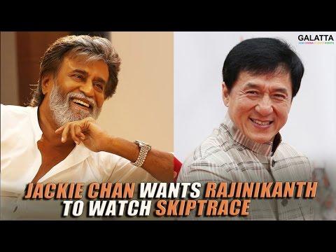 Jackie Chan Wants Rajinikanth To Watch...