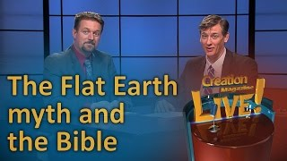 The Flat Earth myth and the Bible. (Creation Magazine LIVE! 6-11) by CMIcreationstation